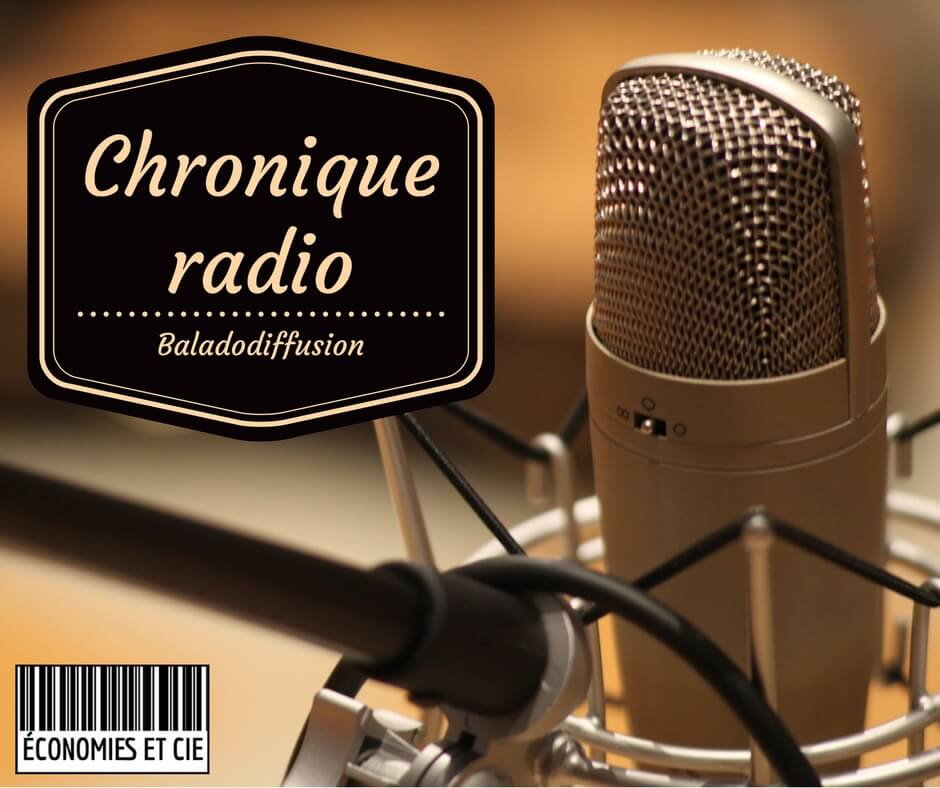 Chronique radio baladodiffusion Économies et cie