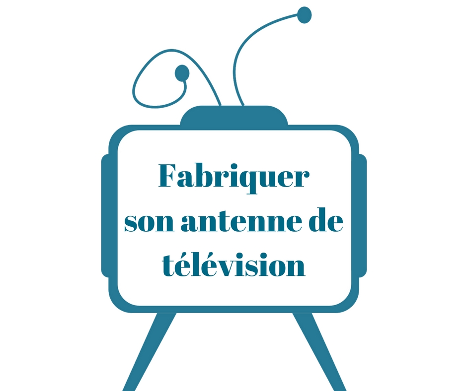 Comment fabriquer son antenne de t l vision soi m me for Antenne de tv interieur