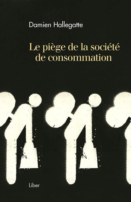 Suggestions lecture : Le Piège de la société de consommation
