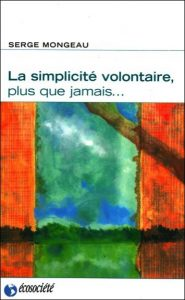 la simplicité volontaire, plus que jamais